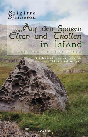 Auf den Spuren von Elfen und Trollen in Island