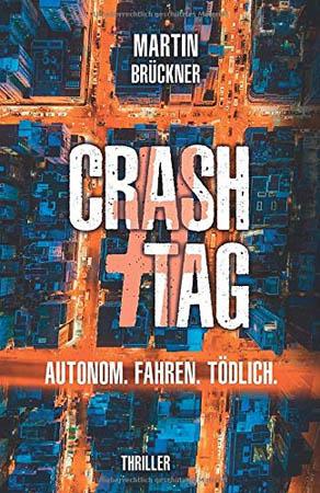 #CrashTag: Autonom. Fahren. Tödlich