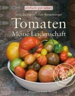 Tomaten. Meine Leidenschaft