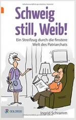 Schweig still, Weib!