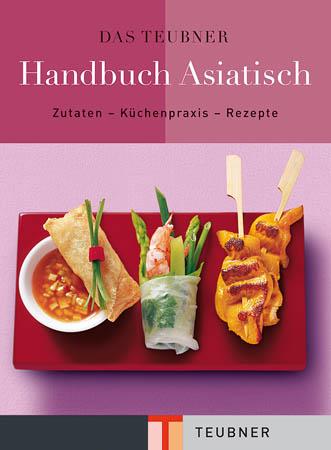 Das TEUBNER Handbuch Asiatisch
