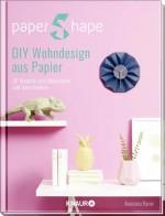 PaperShape - DIY Wohndesign aus Papier