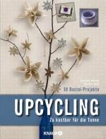 Upcycling - zu kostbar für die Tonne