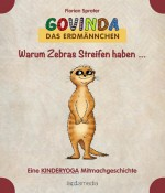 Govinda, das Erdmännchen: Warum Zebras Streifen haben