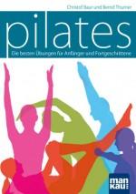 Pilates - Die besten Übungen für Anfänger und Fortgeschrittene