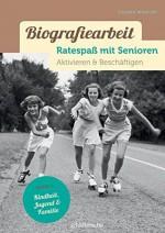 Biografiearbeit. Ratespaß mit Senioren